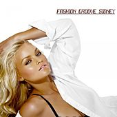 Fashion Groove Sidney - Chill and Deep by Various Artists
