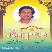 Mehrab by Ghulam Ali