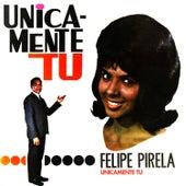 Únicamente Tú by Felipe Pirela