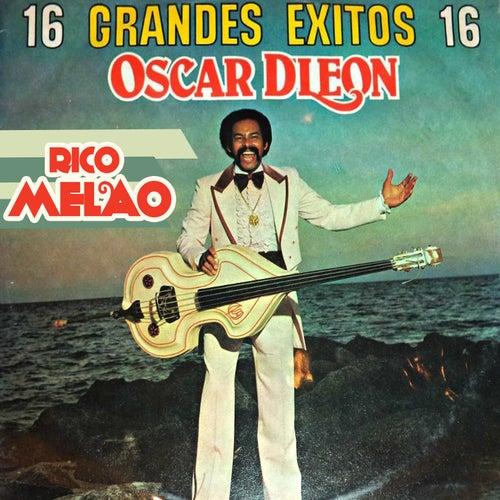 16 Grandes Exitos...Rico Melao by Oscar D'Leon