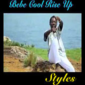 Bebe Cool Rise Up by Styles P