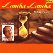 Lamha Lamha (Ghazals) by Ghulam Ali