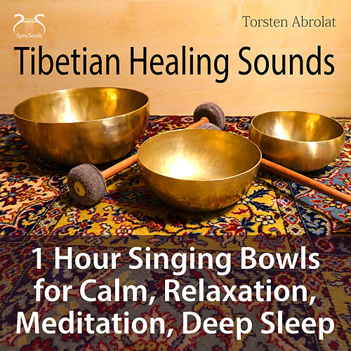 Tibetian Healing Sounds - 1 Hour Singing Bowls for Calm, Relaxation, Meditation, Deep Sleep by Torsten Abrolat