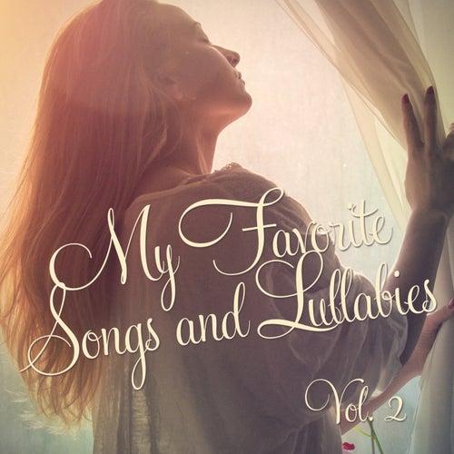 My Favorite Songs and Lullabies, Vol. 2 by Nursery Rhymes and Lullabies
