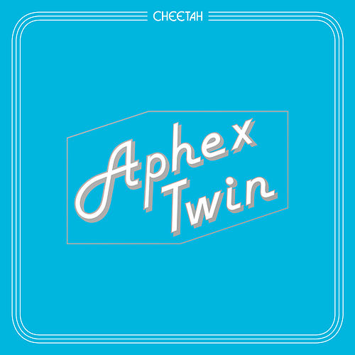CHEETAHT7b by Aphex Twin