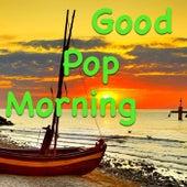 Good Pop Morning von Various Artists