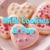 Milk, Cookies & Pop von Various Artists