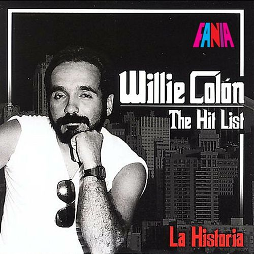 The Hit List/La Historia by Willie Colon