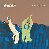 Out Of Control by The Chemical Brothers
