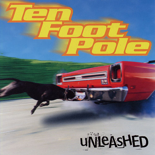 Unleashed von Ten Foot Pole