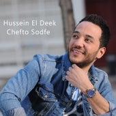 Chefto Sodfe by Hussein el Deek