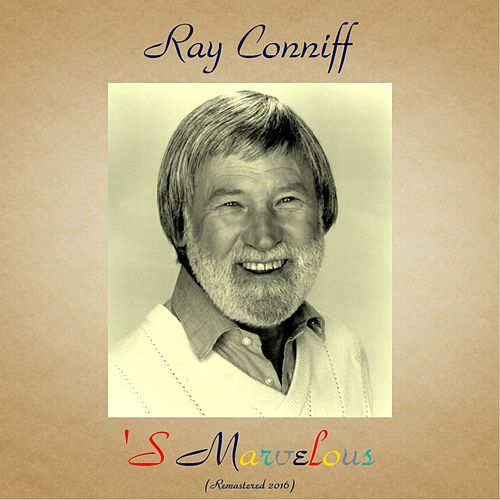 'S Marvelous (Analog Source Remaster 2016) von Ray Conniff