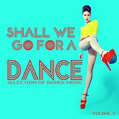 Shall We Go for a Dance?, Vol. 2 - Selection of Dance Music by Various Artists