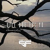 Dile Que Fui Yo (Acoustic Version) by Sammy