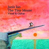 The Tiny Mouse (Vocal + Guitar Version) by Janis Ian