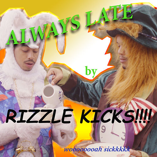 Always Late (Sky Adams Remix) by Rizzle Kicks
