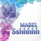 Sshhhhh by Mabel