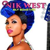 Say Somethin by Nik West