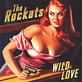 Wild Love by The Rockats