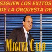 Siguen los Éxitos de la Orquesta de Miguel Calo by Miguel Caló