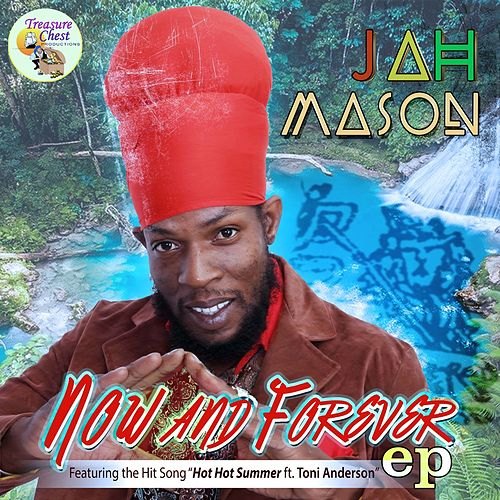 Now and Forever by Jah Mason