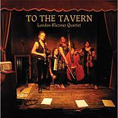 To the Tavern by London Klezmer Quartet