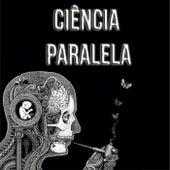 Ciência Paralela by Fontana