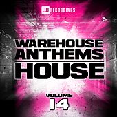 Warehouse Anthems: House, Vol. 14 - EP by Various Artists