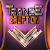 Trance Eruption by Various Artists
