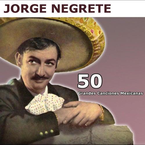 50 Grandes Canciones Mexicanas by Jorge Negrete