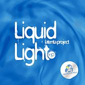Liquid Light EP by Latenta Project