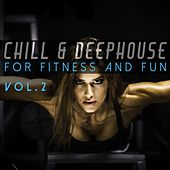 Chill & Deephouse for Fitness and Fun, Vol. 2 by Various Artists