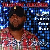 Haters Gone Hate by Jeter Jones