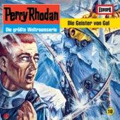 10/Die Geister von Gol von Perry Rhodan