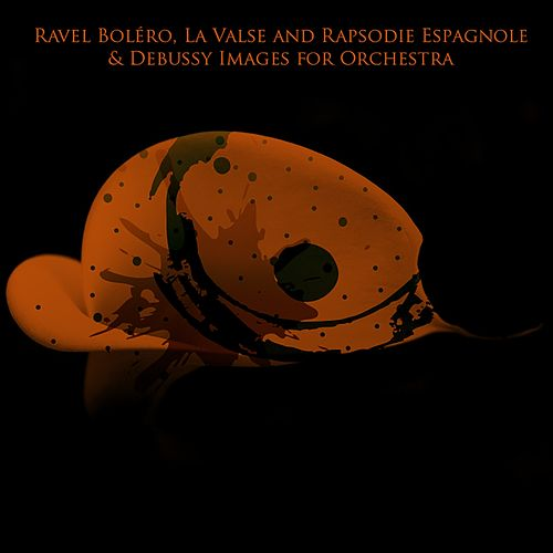Ravel Boléro, La Valse and Rapsodie Espagnole & Debussy Images for Orchestra by Boston Symphony Orchestra