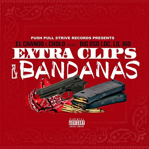Extra Clips & Bandanas (feat. Big Oso Loc & Lil JGO) by Chango