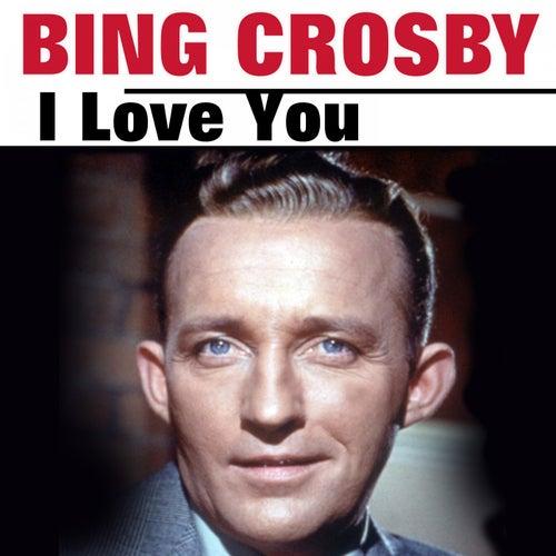 I Love You von Bing Crosby
