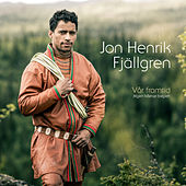 Vår framtid (Mijjen båetije biejjieh) by Jon Henrik Fjällgren