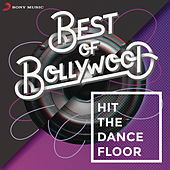 Best of Bollywood: Hit The Dancefloor by Various Artists