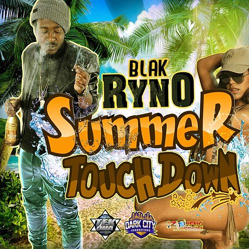 Summer Touch Down by Blak Ryno