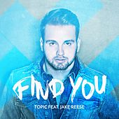 Find You (feat. Jake Reese) by Topic