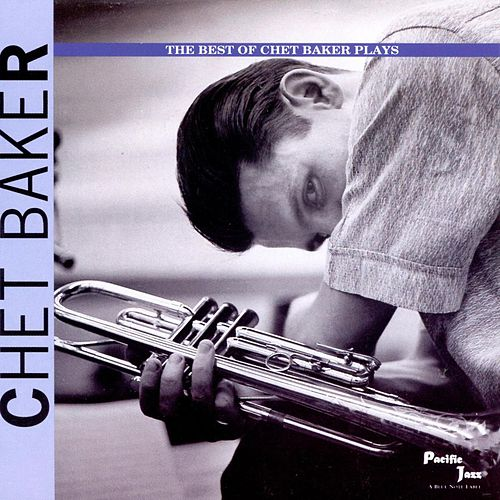 The Best Of Chet Baker Plays by Chet Baker
