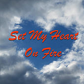 Set My Heart On Fire von Various Artists