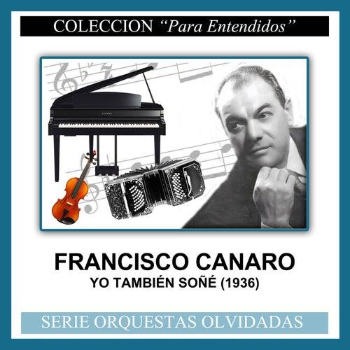 Yo También Soñé (1936) by Francisco Canaro