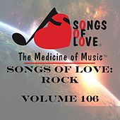 Songs of Love: Rock, Vol. 106 by Various Artists
