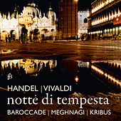 Handel & Vivaldi: Notte di tempesta by Various Artists