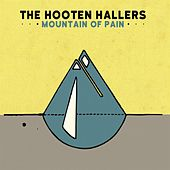 Mountain of Pain by The Hooten Hallers