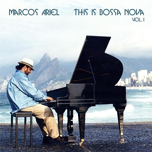 This Is Bossa Nova, Vol. I by Marcos Ariel