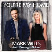You're My Home by Mark Wills