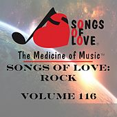 Songs of Love: Rock, Vol. 116 by Various Artists
